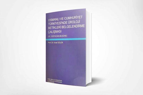 osmanli ve cumhuriyet turkiyesinde uroloji betikleri belgelendirme calismasi